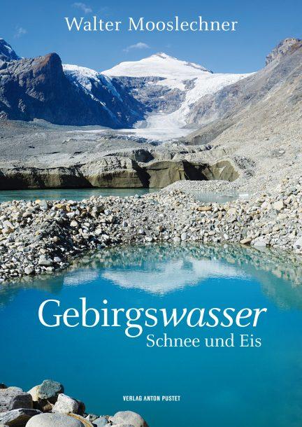 Gebirgswasser von Walter Mooslechner