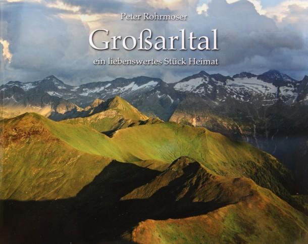 """Buch """"Großarltal - ein liebenswertes Stück Heimat"""" von Peter Rohrmoser"""
